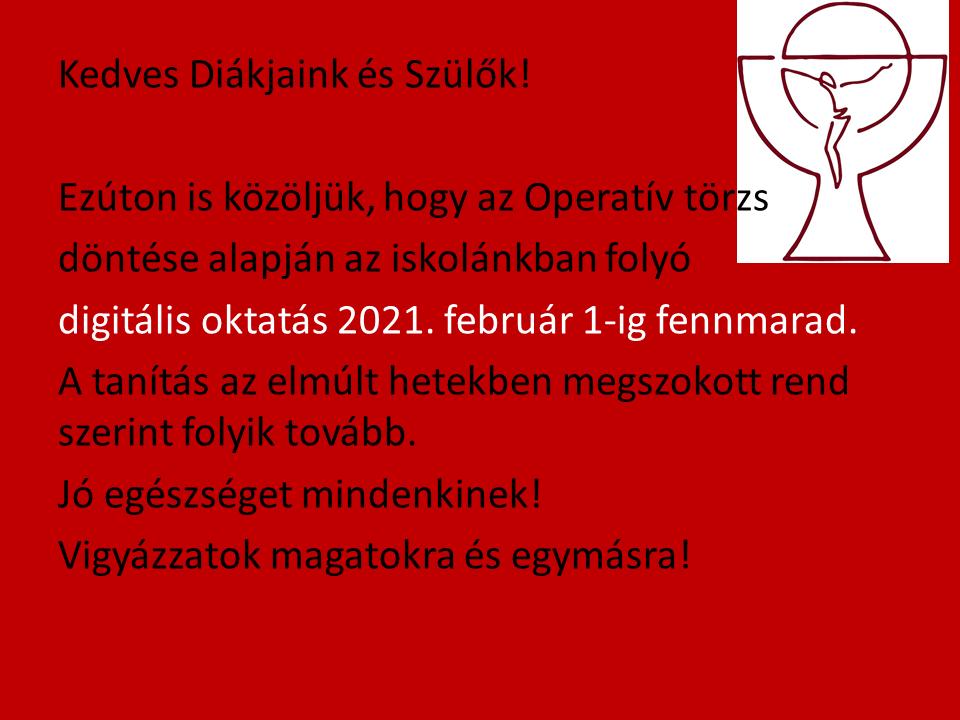 Tájékoztatás a digitális oktatás 2021. február 1-ig történő meghosszabításáról.